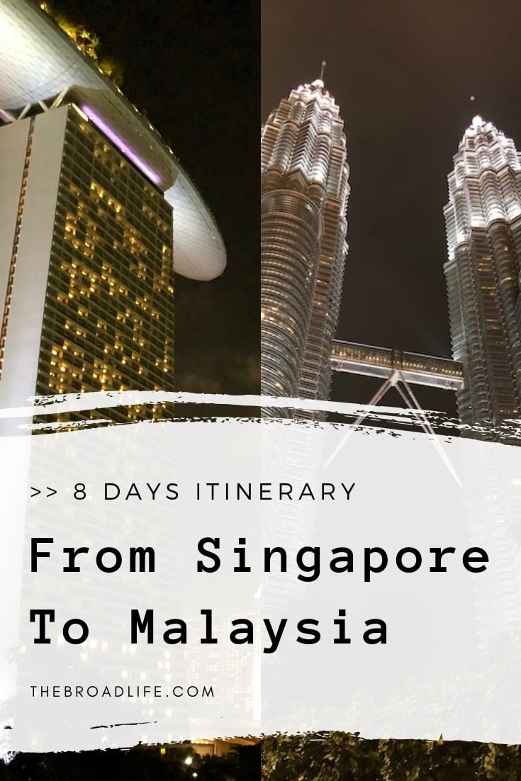 8 Days Itinerary Travel From Singapore To Malaysia - The Broad Life