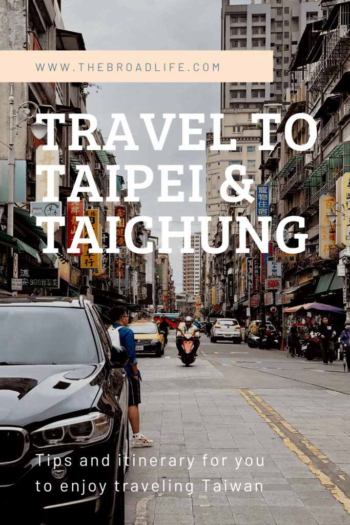 Pinterest Board of 5D4N Travel to Taipei and Taichung - The Broad Life