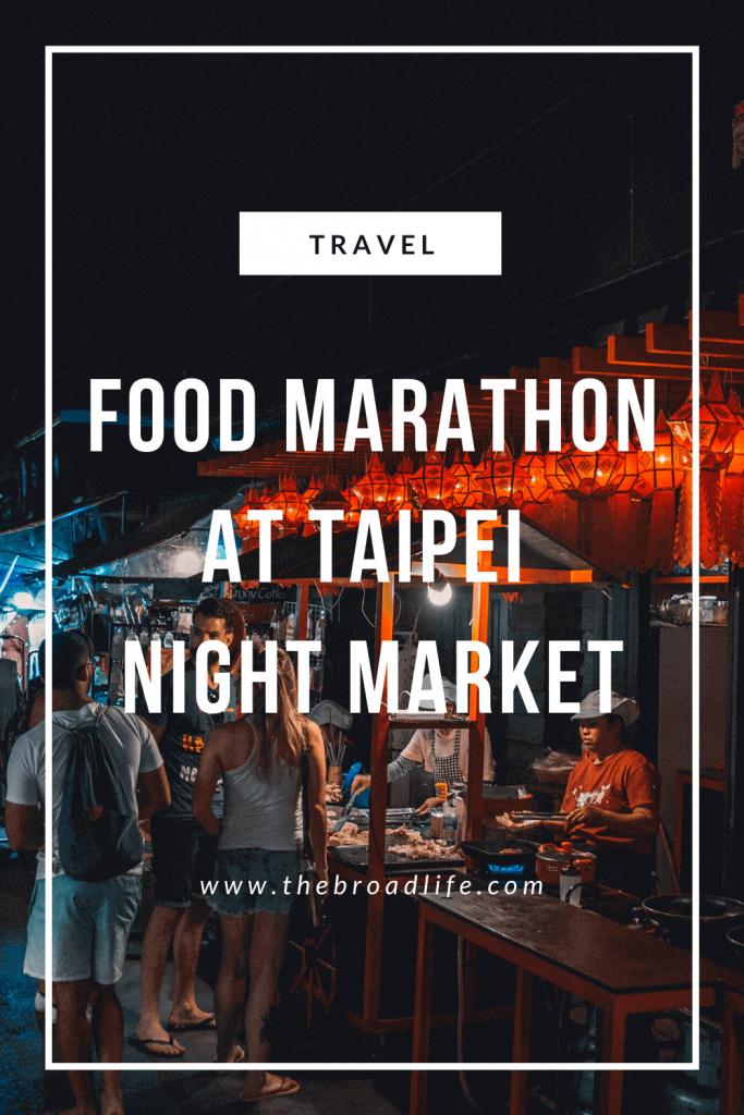 Food Marathon at Taipei Night Market - The Broad Life's Pinterest board