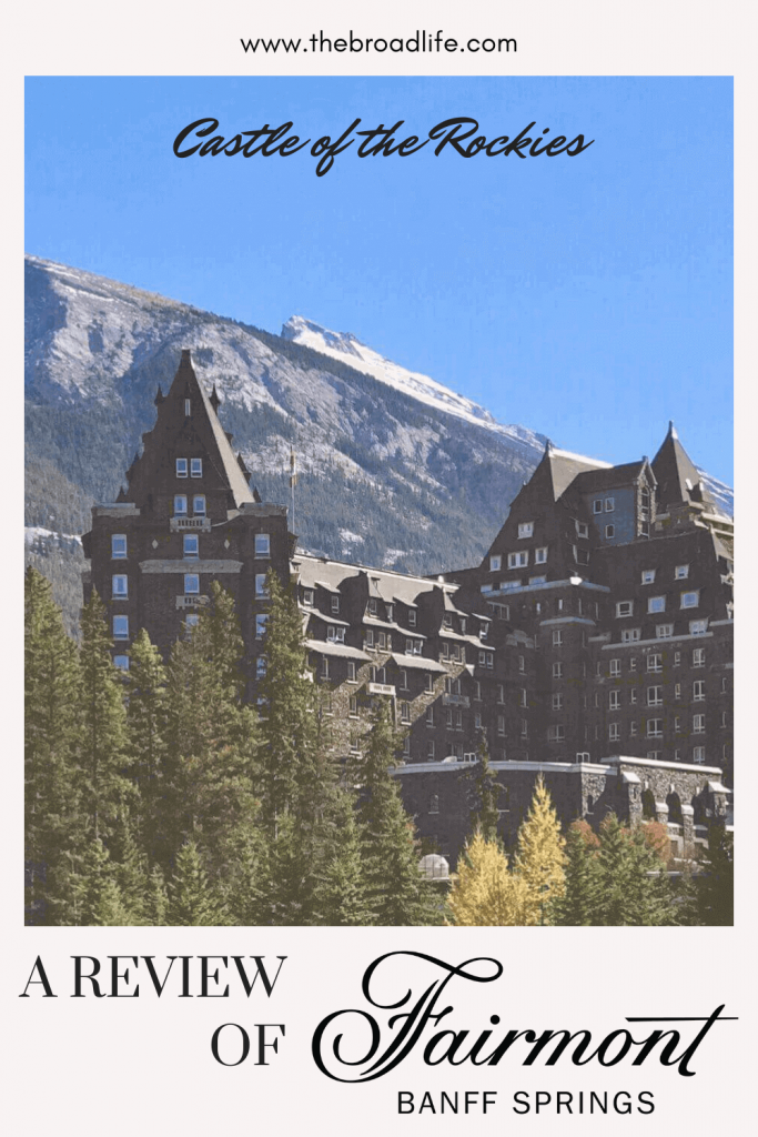 The Broad Life's Pinterest Board of Fairmont Banff Springs Reviews