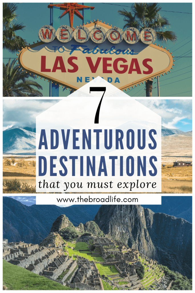 The Broad Life's Pinterest Board of 7 Adventurous Places to Travel