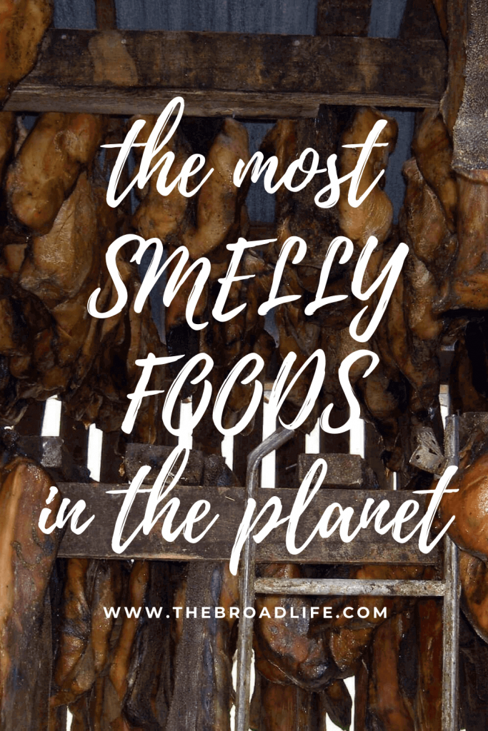 the most smelly foods in the planet - The Broad Life