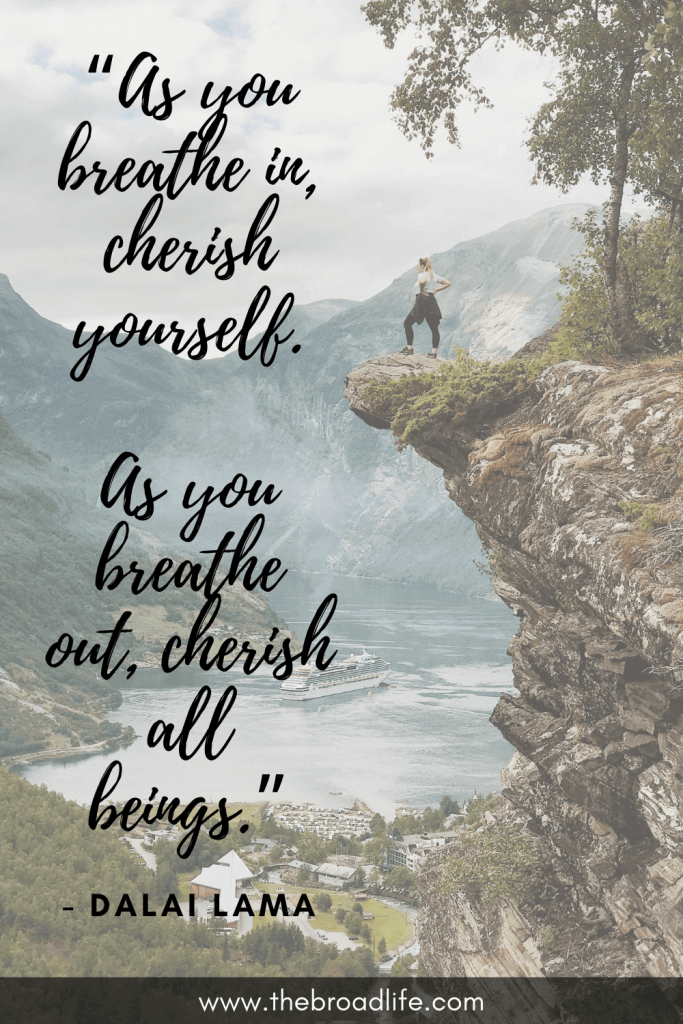 """""""As you breathe in, cherish yourself. As you breathe out, cherish all beings."""" - one of Dalai Lama travel quotes for wanderlust"""