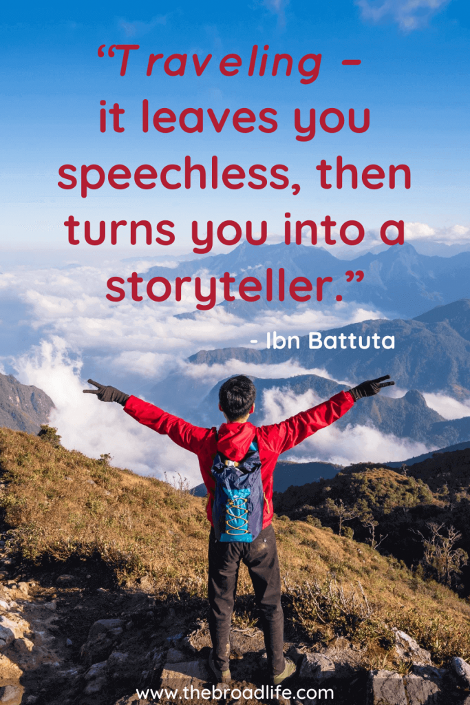 """""""Traveling – it leaves you speechless, then turns you into a storyteller."""" - Ibn Battuta's travel quote"""