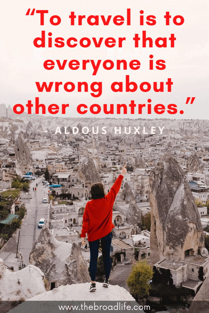 """""""To travel is to discover that everyone is wrong about other countries."""" - Aldous Huxley's travel quote"""