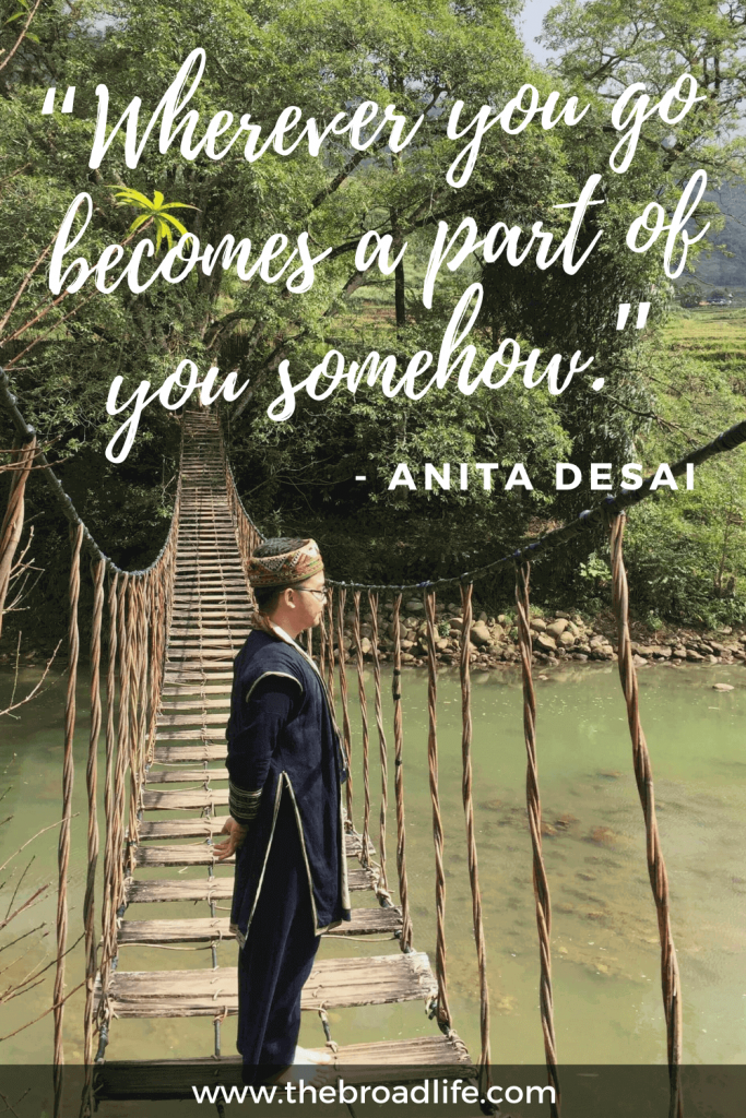 """""""Wherever you go becomes a part of you somehow."""" - Anita Desai's travel quote"""