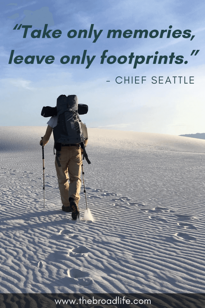 """""""Take only memories, leave only footprints."""" - Chief Seattle's travel quote"""