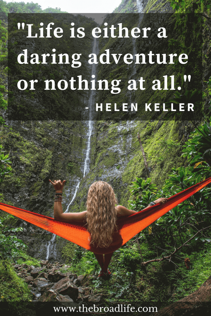 """""""Life is either a daring adventure or nothing at all."""" - Helen Keller's travel quote"""