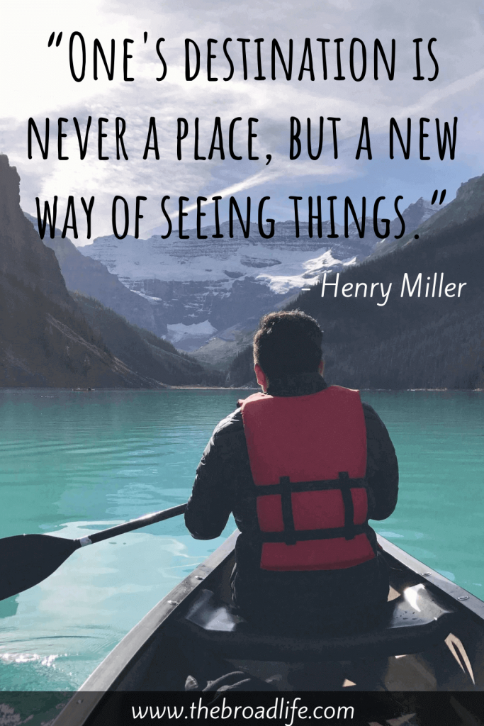 """""""One's destination is never a place, but a new way of seeing things."""" - Henry Miller's travel quote for wanderlust"""