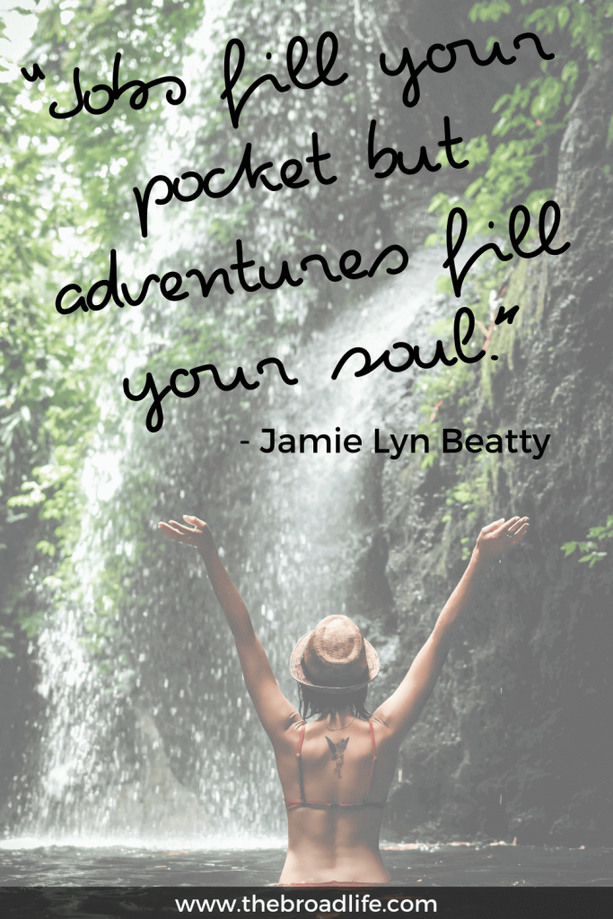 """""""Jobs fill your pocket but adventures fill your soul."""" - Jamie Lyn Beatty's travel quote"""