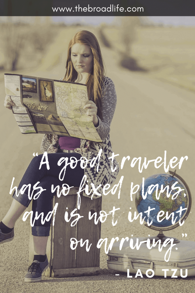 """""""A good traveler has no fixed plans, and is not intent on arriving."""" - Lao Tzu travel quote for wandering soul"""