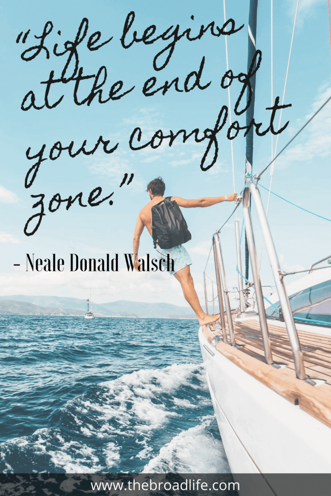 """""""Life begins at the end of your comfort zone."""" - Neale Donald Walsch's travel quote"""