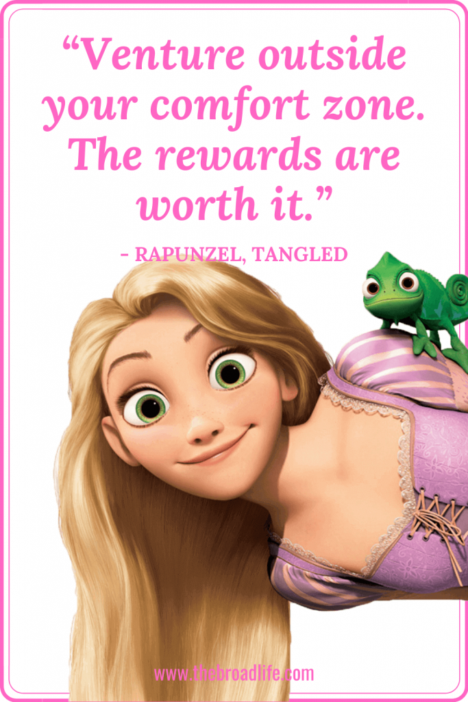 """""""Venture outside your comfort zone. The rewards are worth it."""" - Rapunzel's travel quote in Tangled"""