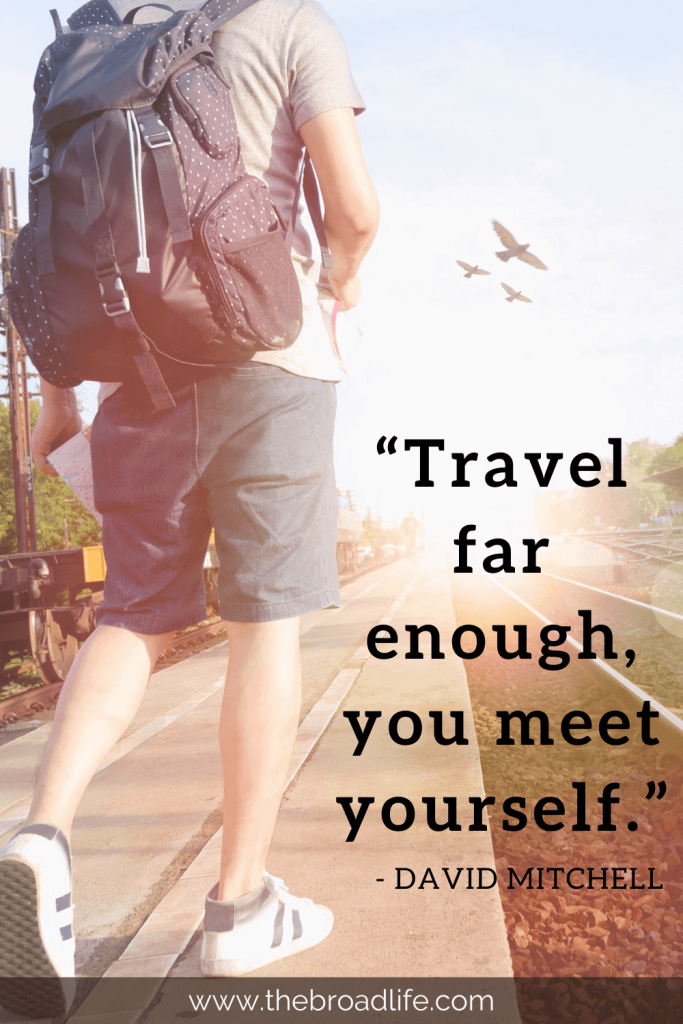 """""""Travel far enough, you meet yourself."""" - David Mitchell's travel quote"""