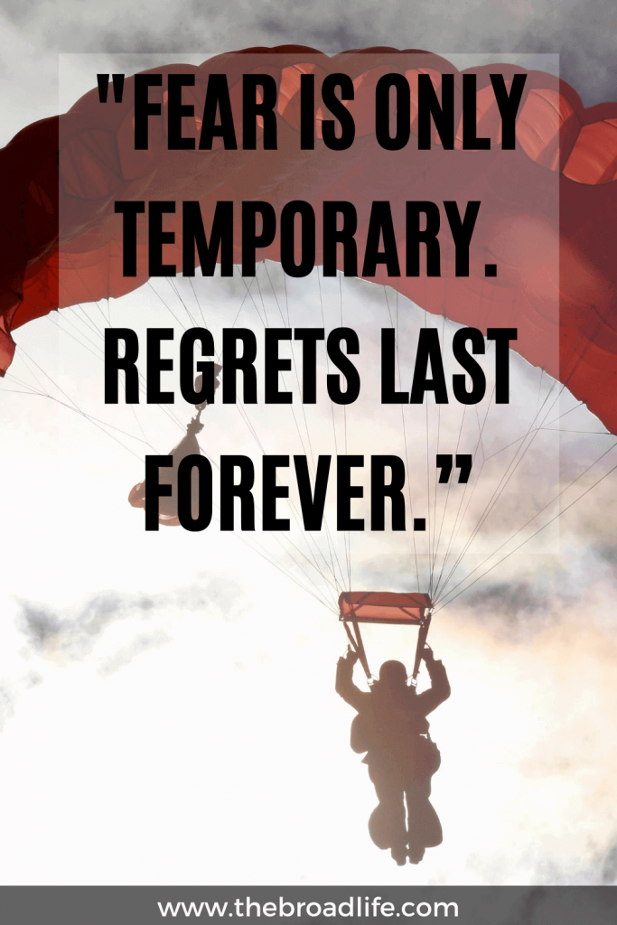 """""""Fear is only temporary. Regrets last forever."""" - Someone's travel quote"""