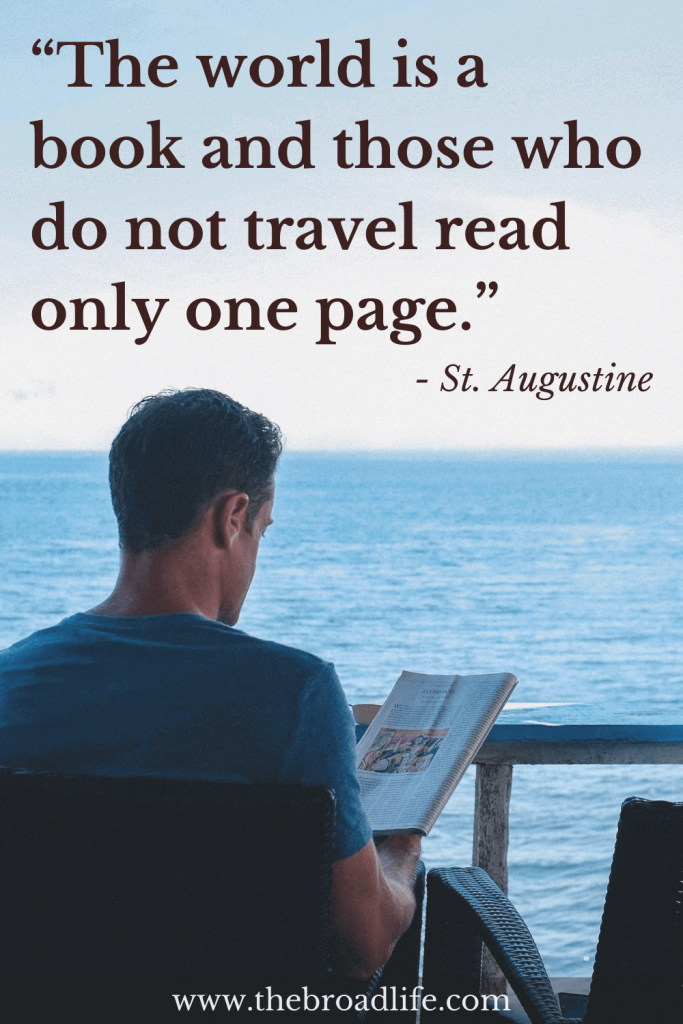 """One of the most famous St. Augustine's travel quotes """"The world is a book and those who do not travel read only one page."""""""