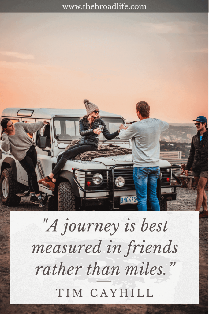 """""""A journey is best measured in friends rather than miles."""" - Tim Cayhill's travel quote"""