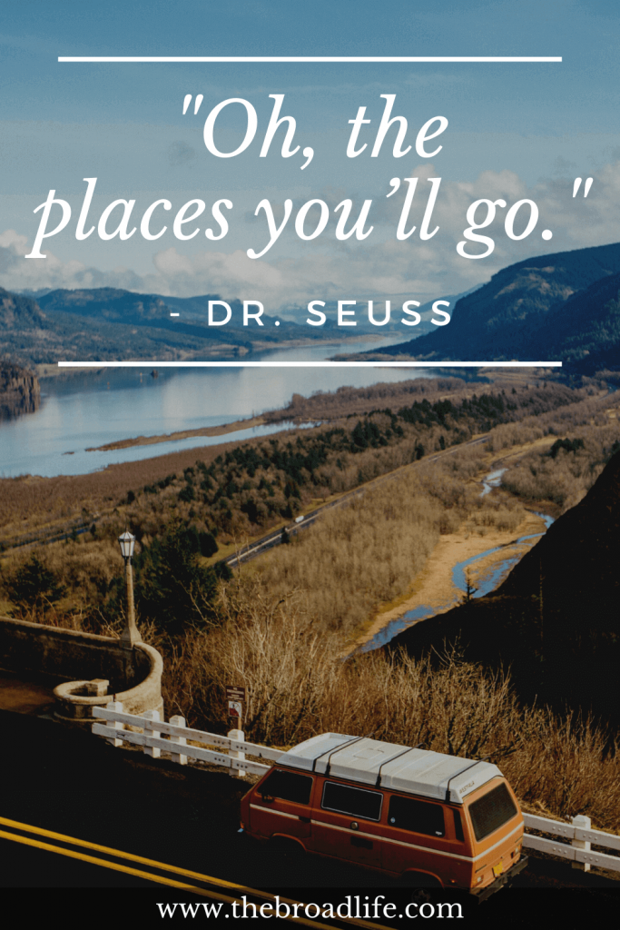 """travel quote - """"Oh, the places you'll go."""" by Dr. Seuss"""