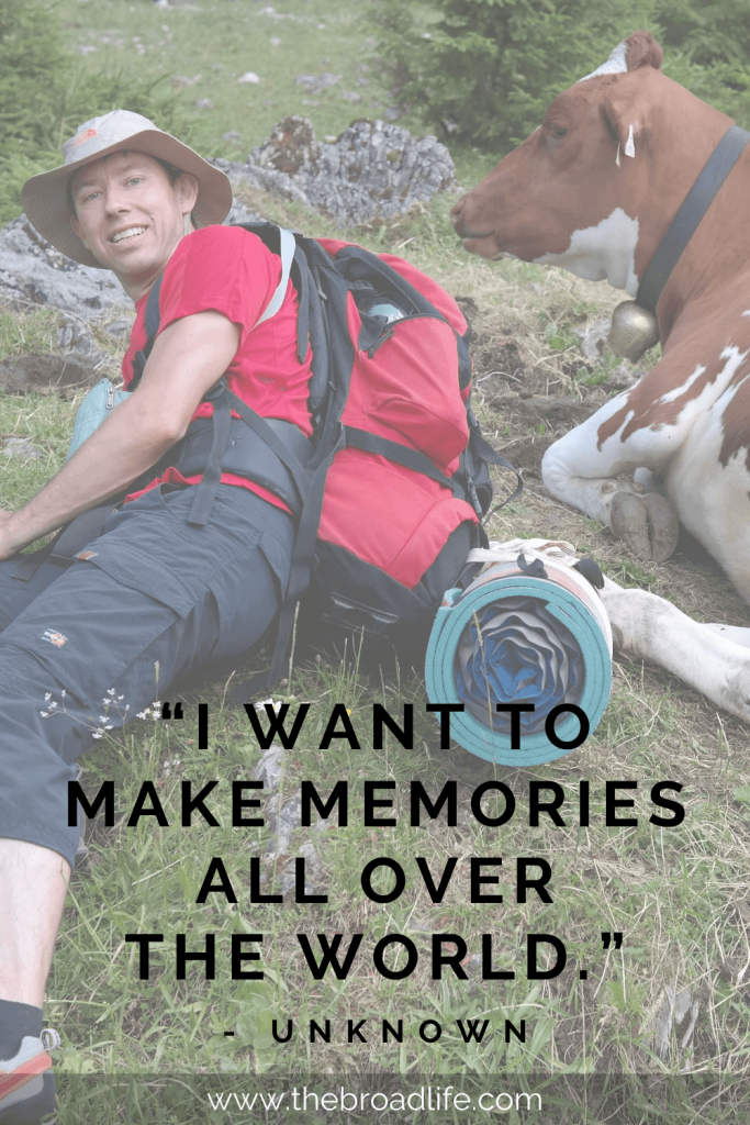 """One of the most well-known travel quotes """"I want to make memories all over the world."""""""