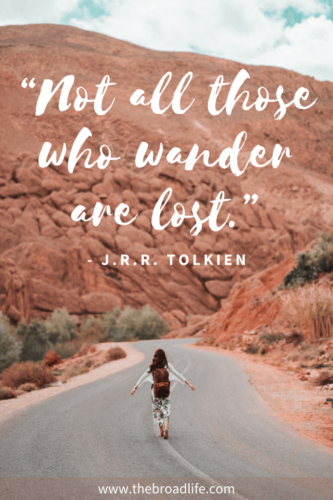 """""""Not all those who wander are lost."""" - one of the travel quotes in movie The fellowship of the ring"""