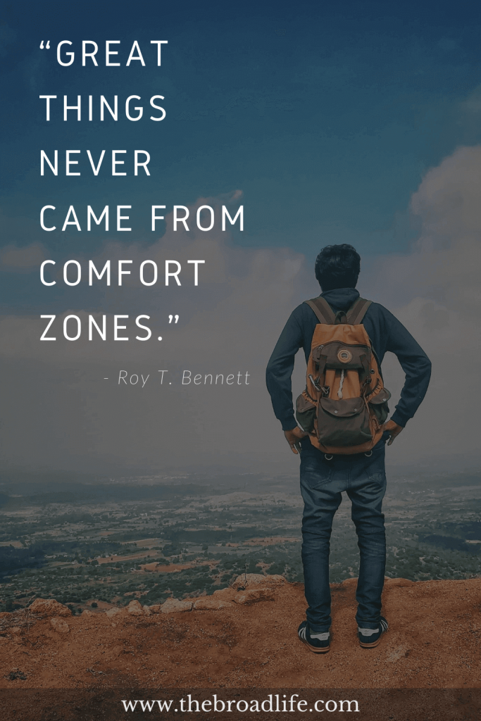 """Roy T. Bennett's travel quote """"Great things never came from comfort zones."""""""