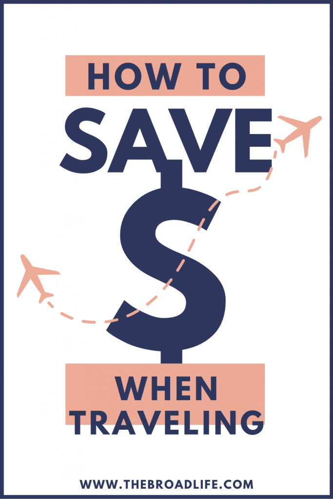 How to Save Money When Travel - The Broad Life's Pinterest Board