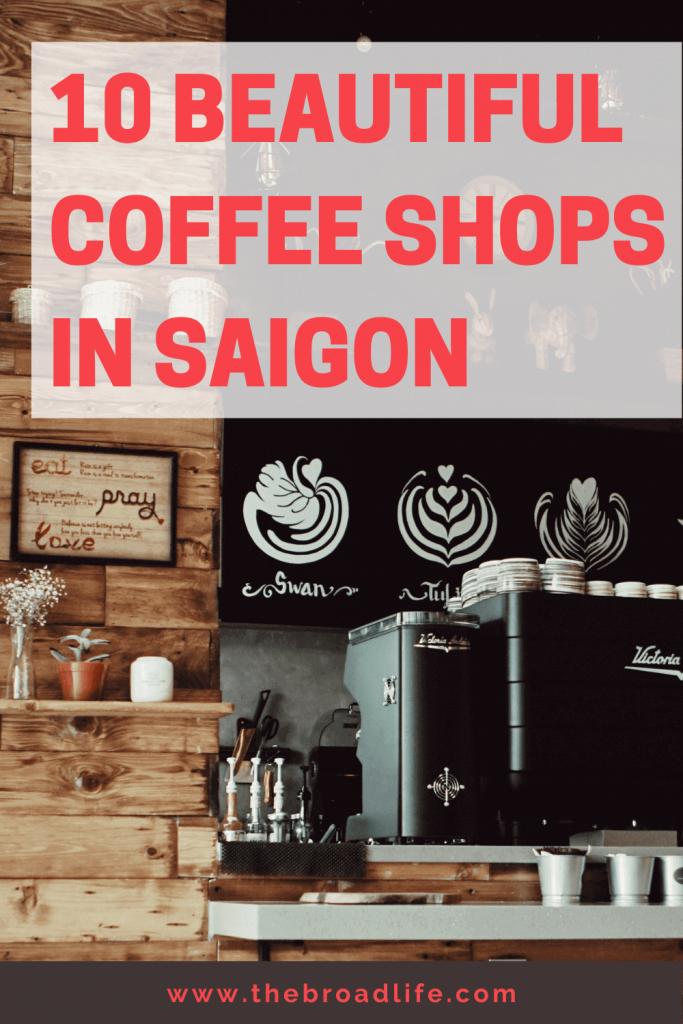 10 Beautiful Coffee Shops in Saigon - The Broad Life's Pinterest Board