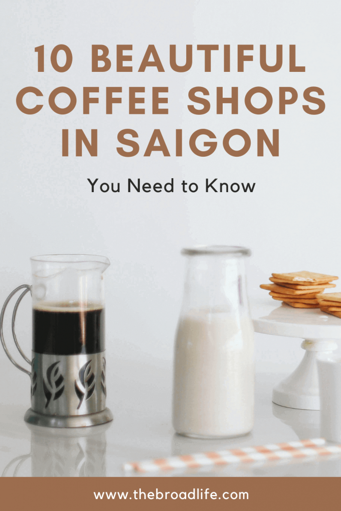 10 Best Coffee Shops in Saigon - The Broad Life's Pinterest Board