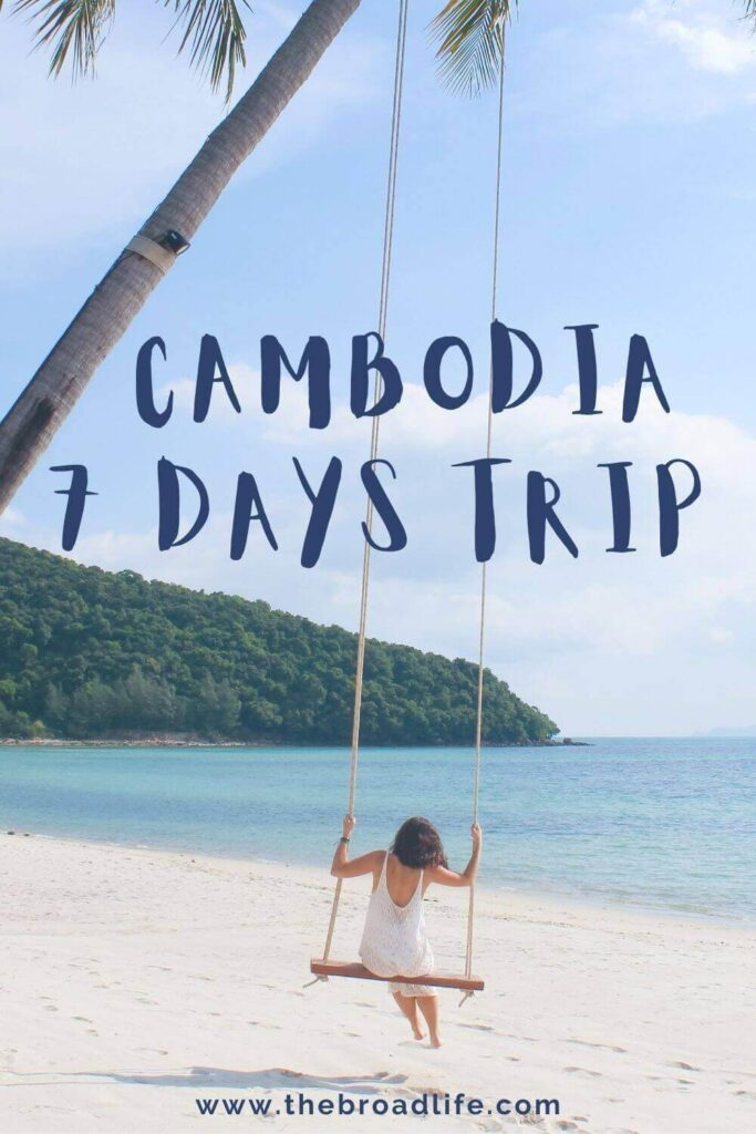 Cambodia 7 days trip - The Broad Life's Pinterest Board