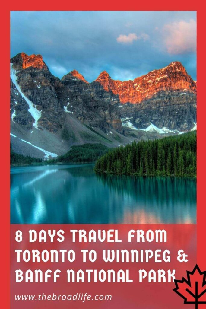 8 days travel from toronto to winnipeg and banff national park - the broad life's pinterest board