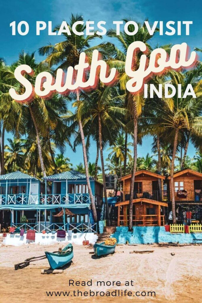 10 places to visit in south goa india - the broad life's pinterest board