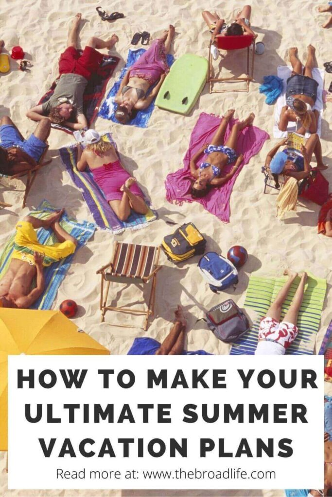 how to make your summer vacation plan - the broad life's pinterest board
