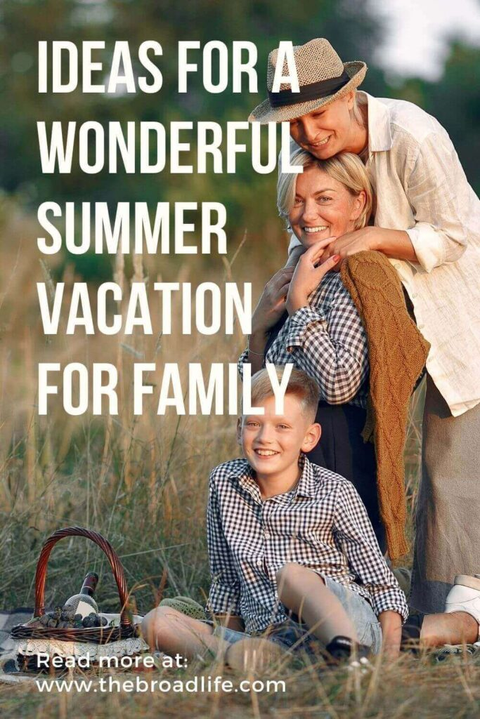 ideas for a wonderful summer vacation for family - the broad life's pinterest board